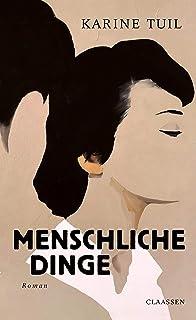 Menschliche Dinge: Roman (German Edition)