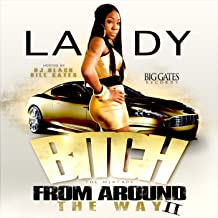 Bitch From Around The Way 2 [Explicit]