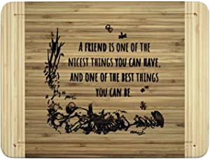 Winnie The Pooh Quotes Friendship Gift And Engraved Cutting Board -Birthday Gift For Best Friend Sister -A Friend is One Of The Nicest Things You Can Have