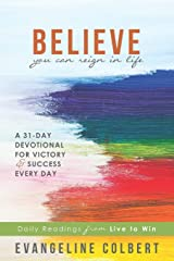 Believe You Can Reign in Life Paperback