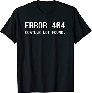 Error 404 Costume not Found Lazy Halloween Funny Gift T-Shirt