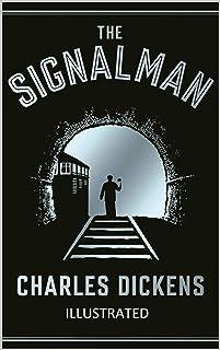The Signal-Man Illustrated (English Edition)