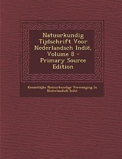 Natuurkundig Tijdschrift Voor Nederlandsch Indie, Volume 8 - Primary Source Edition