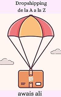 Dropshipping de la A a la Z: una guía paso a paso sobre cómo ganar dinero en línea con Dropshipping. (Spanish Edition)