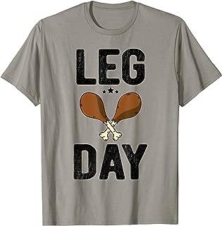 Leg Day T Shirt Thanksgiving Turkey Day Funny Gift