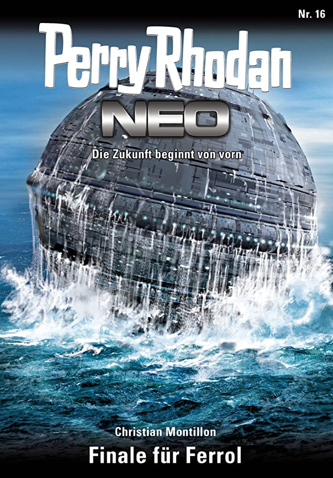 開拓者のホスト構成Perry Rhodan Neo 16: Finale für Ferrol: Staffel: Expedition Wega 8 von 8 (German Edition)
