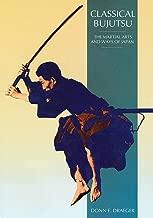 Classical Bujutsu (Martial Arts and Ways of Japan)