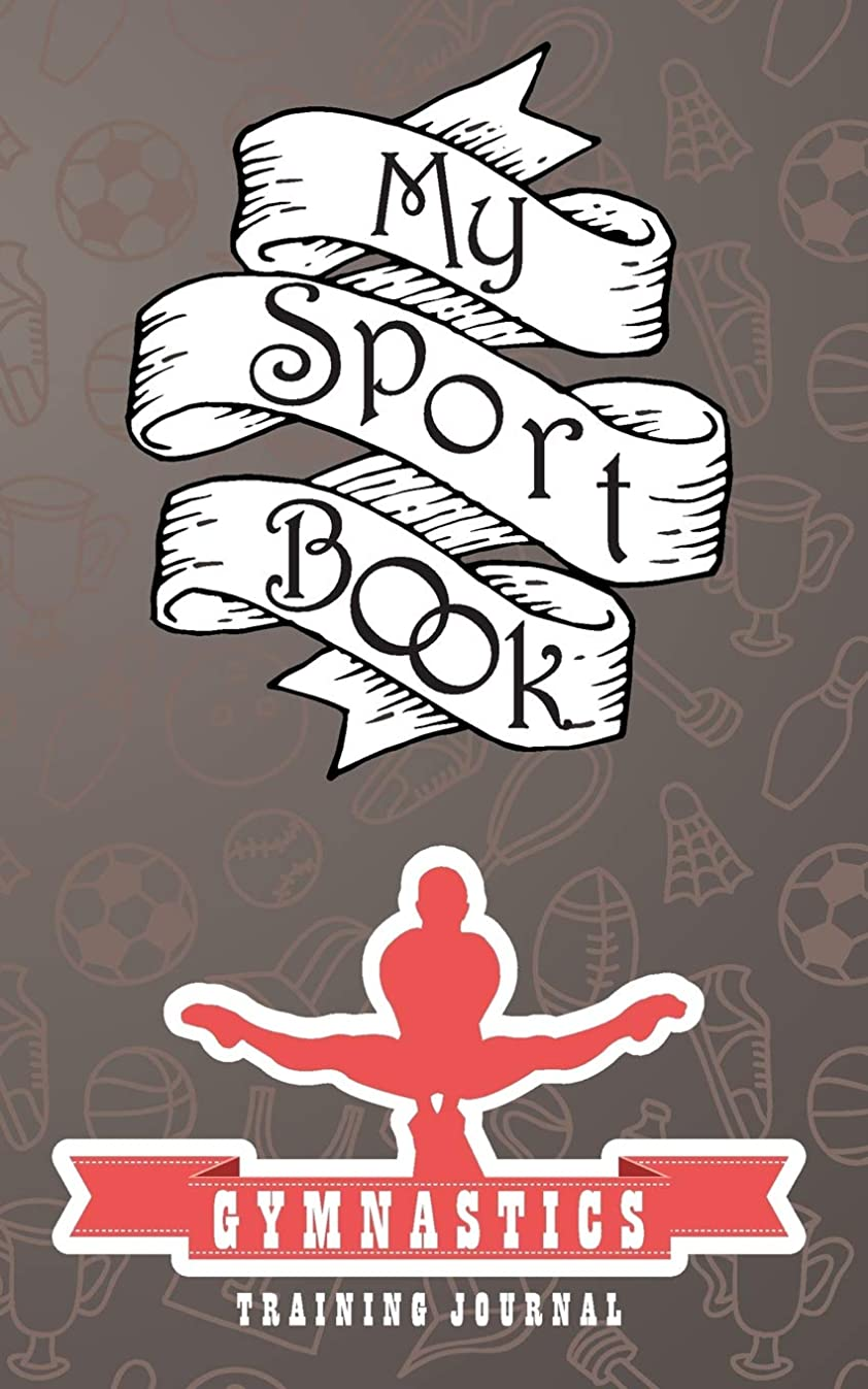 三トーク理論My sport book - Gymnastics training journal: 200 cream pages with 5
