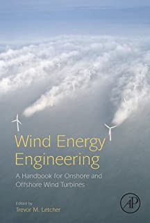 Wind Energy Engineering: A Handbook for Onshore and Offshore Wind Turbines (English Edition)