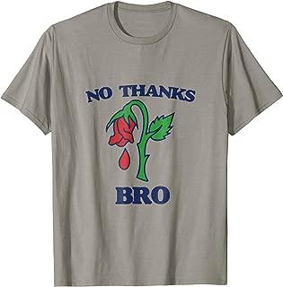 No thanks bro t-shirt anti-bernie brogressive tee shirts
