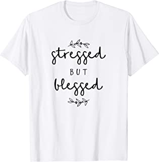 Stressed but Blessed Shirt