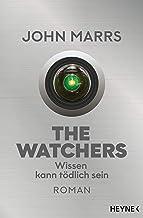 The Watchers - Wissen kann tödlich sein: Roman