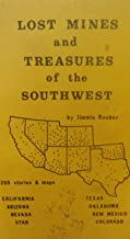 Lost Mines and Treasures of the Southwest