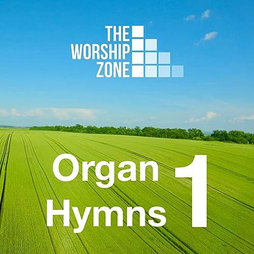 The Worship Zone - Organ Hymns 1 (2021)
