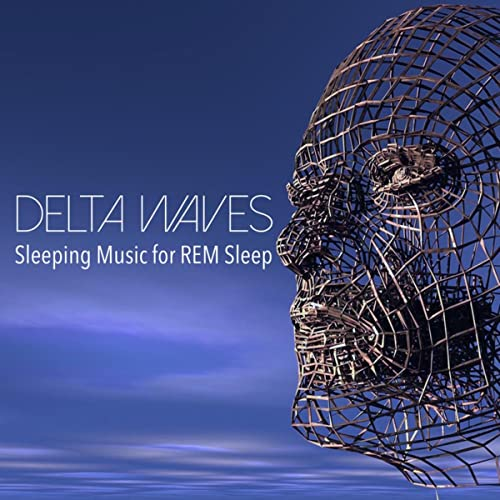 Delta Waves - Sleeping Music for REM Sleep by Deep Sleep