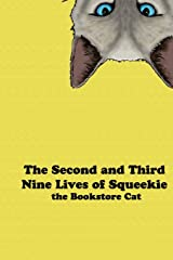 The Second and Third Nine Lives of Squeekie the Bookstore Cat (Volume 2) Paperback