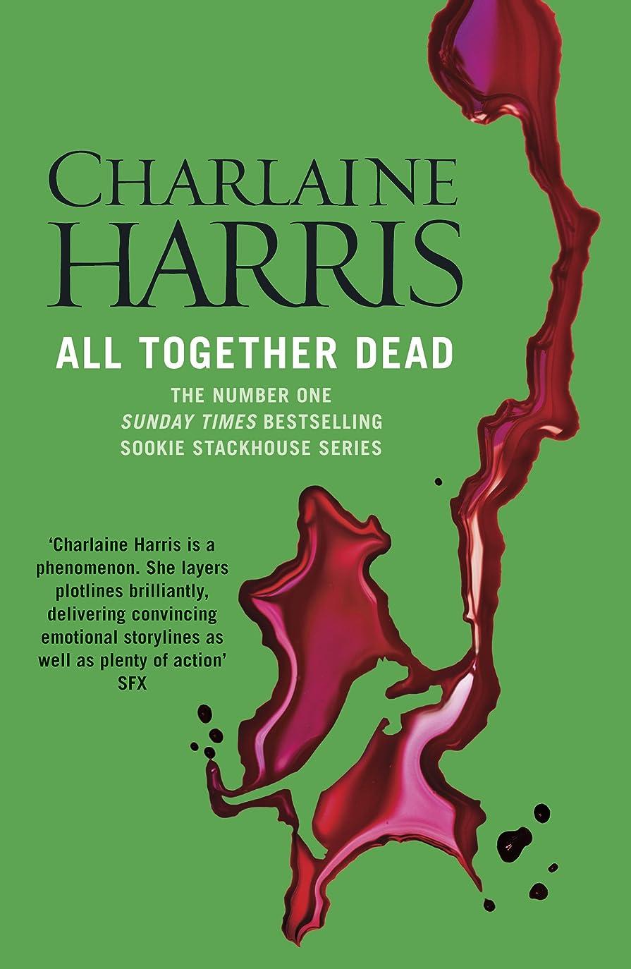 お風呂を持っているスパイ質量All Together Dead: A True Blood Novel (Sookie Stackhouse Book 7) (English Edition)