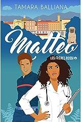 Matteo: une comédie romantique (Les frères Rossi t. 2) Format Kindle