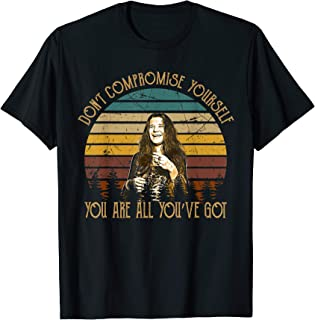 Don't Compromise Yourself Vintage Janis Tee Joplin Love Gift T-Shirt