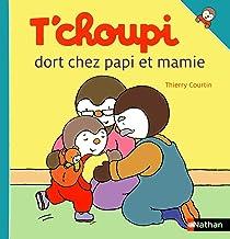 T'choupi dort chez papi et mamie (ALBUM TCHOUPI t. 48) (French Edition)