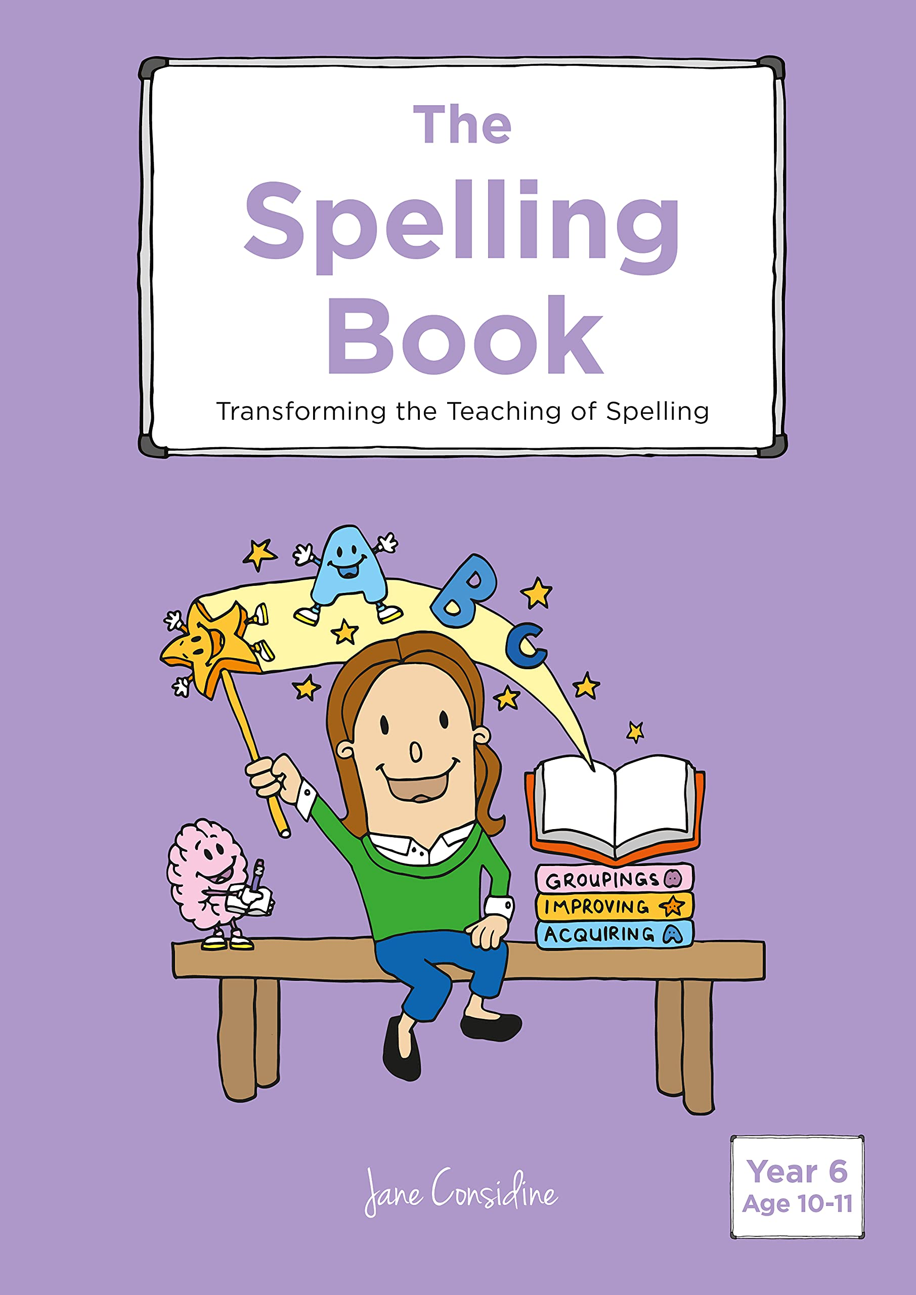 The Spelling Book: Transforming the Teaching of Spelling (Year 6)