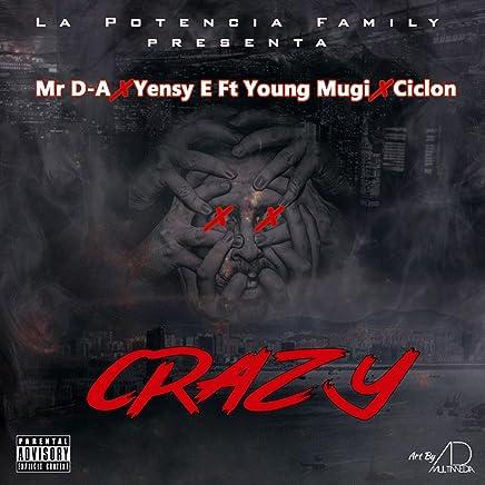 Crazy (feat. Young Mugi & Ciclon)