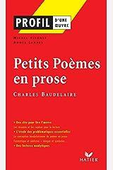 Profil - Baudelaire : Petits Poèmes en prose : Analyse littéraire de l'oeuvre (Profil d'une Oeuvre t. 196) Format Kindle