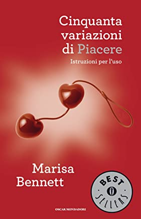 Cinquanta variazioni di piacere: Istruzioni per luso (Oscar bestsellers Vol. 2295)