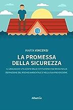 La promessa della sicurezza (Italian Edition)