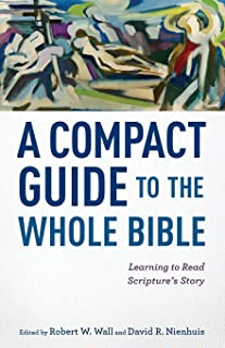 Compact Guide to the Whole Bible: Learning To Read Scripture's Story