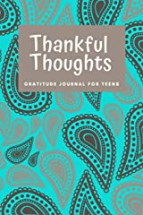 Thankful Thoughts: Gratitude Journal for Teens: Daily Journal with Prompts for Teenagers Paperback