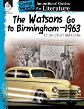 The Watsons Go to Birmingham–1963: An Instructional Guide for Literature - Novel Study Guide for 4th-8th Grade Literature with Close Reading and Writing Activities (Great Works Classroom Resource)