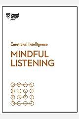 Mindful Listening (HBR Emotional Intelligence Series) Kindle Edition