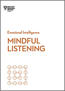 Mindful Listening (HBR Emotional Intelligence Series)