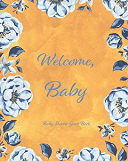 Baby Shower Guest Book: Enough Pages for 85 Guests, Space for Parents to Write a Message for the Baby, Record their Favour...