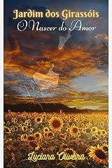 Jardim dos Girassóis: O nascer do Amor eBook Kindle