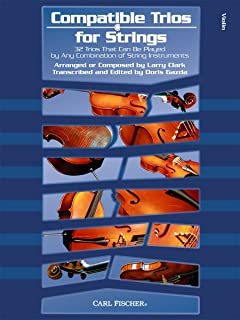 Compatible Trios for Strings (Violin) - 32 Trios That Can Be Played by Any Combination of String Instruments