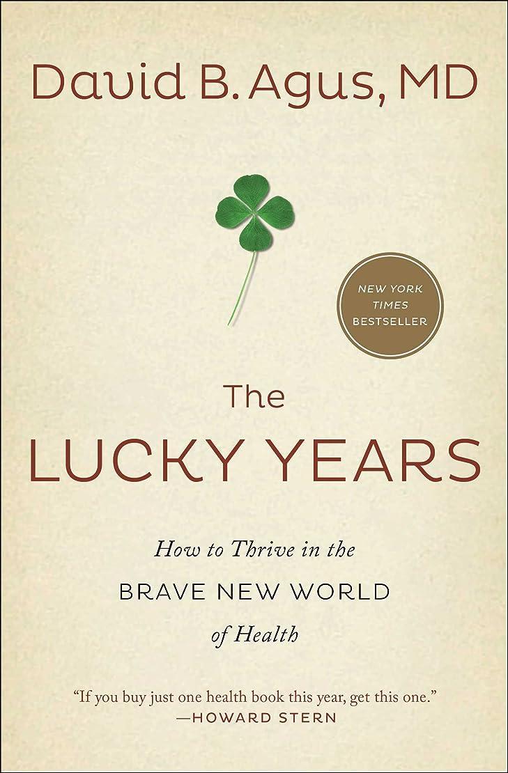 シンク指紋読書をするThe Lucky Years: How to Thrive in the Brave New World of Health (English Edition)