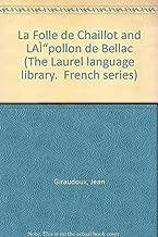 La Folle de Chaillot and LAÌ pollon de Bellac (The Laurel language library.  French series)