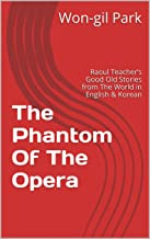 The Phantom Of The Opera: Raoul Teacher's Good Old Stories from The World in English & Korean