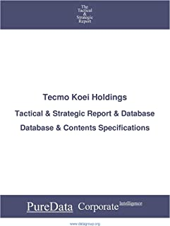 Tecmo Koei Holdings: Tactical & Strategic Database Specifications - Japan-Tokyo perspectives (Tactical & Strategic - Japan...