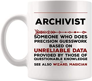 Definition Meaning Archivist Mug Best Coffee Cup Gift Precision Gesswork Base On Unreliable Data | Actuary Librarian Bookkeeper Book Funny World Best Gift Mom Dad Future Most Awesome