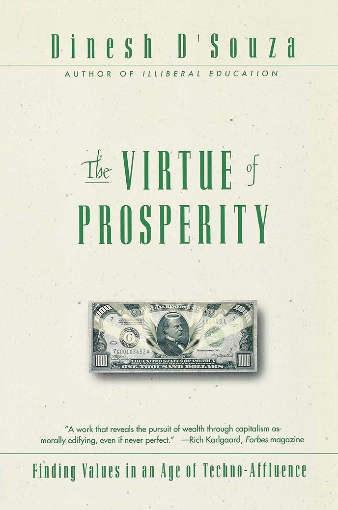 削るフロンティア過度にThe Virtue Of Prosperity: Finding Values In An Age Of Technoaffluence (English Edition)