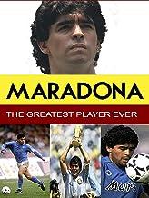 Maradona - The Greatest Player Ever