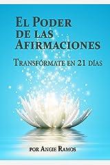 El Poder de las Afirmaciones: Transfórmate en 21 días (Spanish Edition) Kindle Edition
