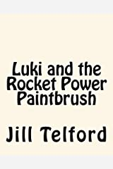 Luki and the Rocket Power Paintbrush Kindle Edition