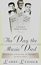 The Day the Music Died: The Last Tour of Buddy Holly, the Big Bopper, and Ritchie Valens: The Last Tour of Buddy Holly, the Big Bopper and Ritchie Valens