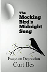 The Mockingbird's Midnight Song: Essays and Encouragement on Overcoming Depression Kindle Edition