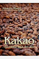 Kakao, die Liebe und der Tod Kindle Ausgabe