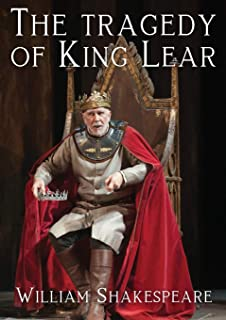 The tragedy of King Lear: A tragedy by William Shakespeare